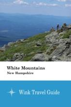 White Mountains (New Hampshire) - Wink Travel Guide