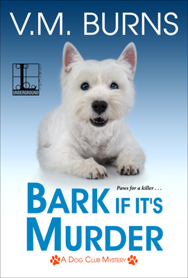 V.M. Burns - Bark If It's Murder book