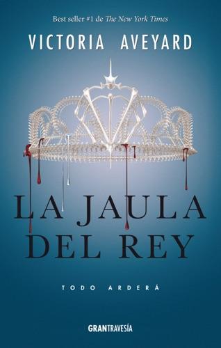 Victoria Aveyard - La Jaula del rey