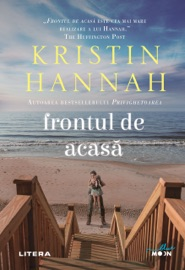 Frontul de acasă - Kristin Hannah by  Kristin Hannah PDF Download