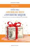 Guía para Ahorrar bien e Invertir mejor