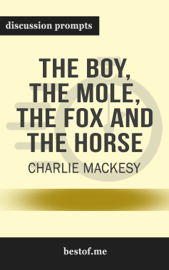 The Boy, the Mole, the Fox and the Horse by Charlie Mackesy (Discussion Prompts)