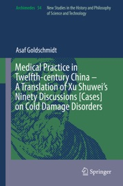 Medical Practice In Twelfth Century China A Translation Of Xu Shuwei S Ninety Discussions Cases On Cold Damage Disorders