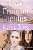 Texas Frontier Brides (Volumes 1-3 & A Bride for Hannigan) Book Cover