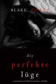 Download and Read Online Die Perfekte Lüge (Ein spannender Psychothriller mit Jessie Hunt – Band Fünf)