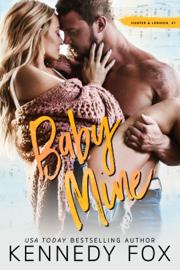 Baby Mine - Kennedy Fox book summary