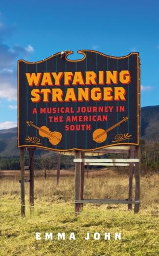 Emma John - Wayfaring Stranger