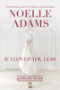 Noelle Adams - If I Loved You Less artwork