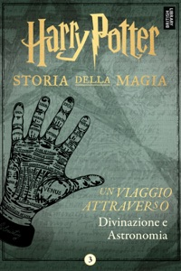 Un viaggio attraverso Divinazione e Astronomia da Pottermore Publishing