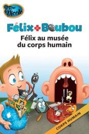 Félix au musée du corps humain (Corps humain)