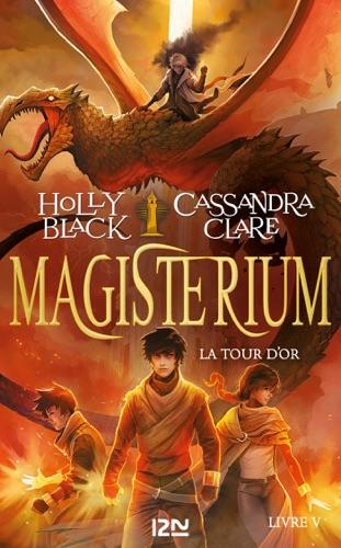 Holly Black & Cassandra Clare - Magisterium - tome 05 : La Tour d'or