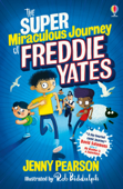The Super Miraculous Journey of Freddie Yates Book Cover