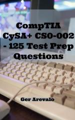 CompTIA CySA+ CS0-002 - 125 Test Prep Questions