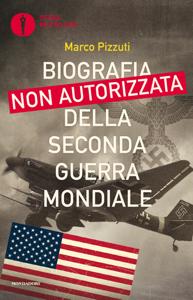 Biografia non autorizzata della Seconda Guerra Mondiale Libro Cover