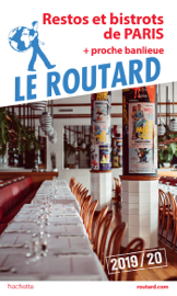 Guide du Routard restos et bistrots de Paris 2019/20