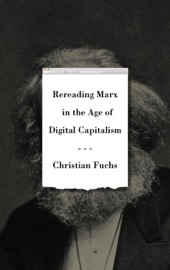 Download and Read Online Rereading Marx in the Age of Digital Capitalism