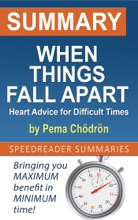 Summary of When Things Fall Apart: Heart Advice for Difficult Times by Pema Chödrön