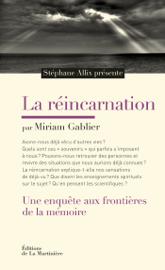 La Réincarnation. Une enquête aux frontières de la mémoire
