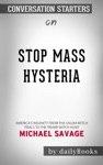 Stop Mass Hysteria Americas Insanity From The Salem Witch Trials To The Trump Witch Hunt By Michael Savage Conversation Starters