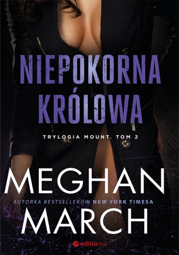 Meghan March - Niepokorna królowa