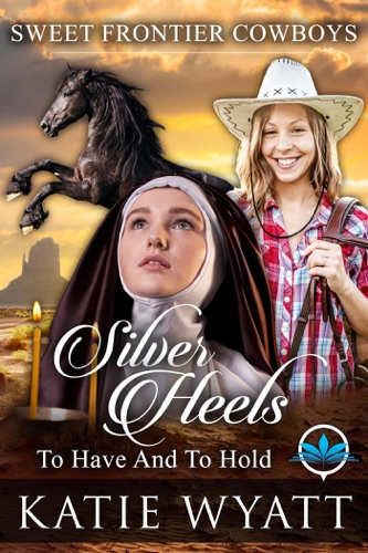Silver Heels To Have And To Hold E-Book Download