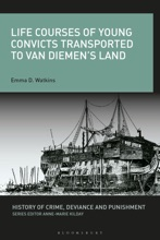Life Courses Of Young Convicts Transported To Van Diemen's Land