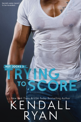 Kendall Ryan - Trying to Score book