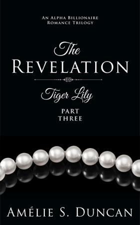 Tiger Lily: The Revelation - Amélie S. Duncan