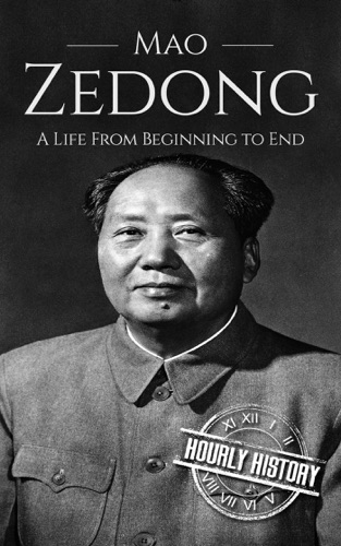 Hourly History - Mao Zedong: A Life From Beginning to End