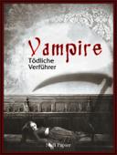 Vampire - Tödliche Verführer