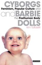 Cyborgs And Barbie Dolls