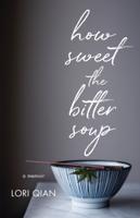 Lori Qian - How Sweet the Bitter Soup artwork