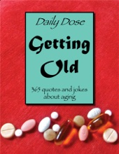 Daily Dose: Getting Old
