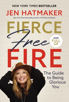 Fierce, Free, and Full of Fire