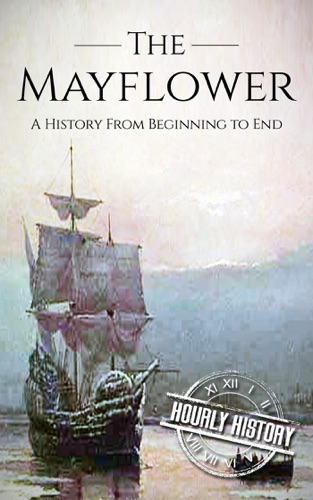 Hourly History - Mayflower: A History From Beginning to End