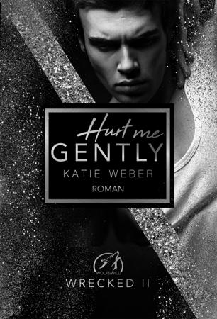 Hurt me gently - Katie Weber