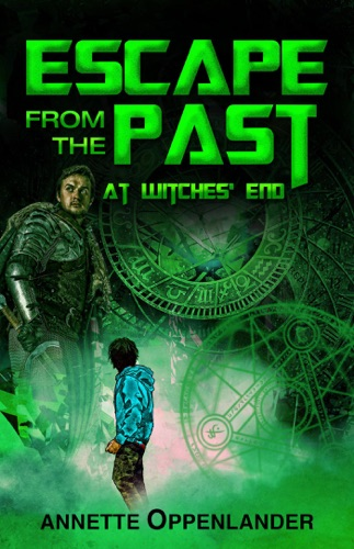Annette Oppenlander - Escape From the Past: At Witches' End