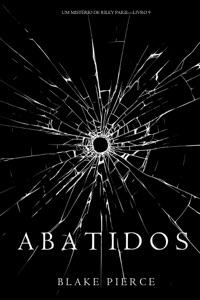 Abatidos (Um Mistério de Riley Paige—Livro 9) Book Cover