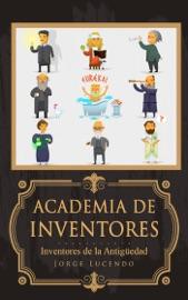 Academia de Inventores - Inventores de la Antigüedad