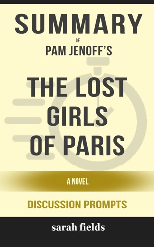 Sarah Fields - Summary: Pam Jenoff's The Lost Girls of Paris