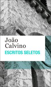 Escritos seletos - João Calvino Book Cover