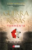 La guerra de las Dos Rosas - Tormenta Book Cover