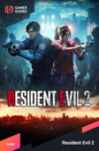 Resident Evil 2 (2019) - Strategy Guide