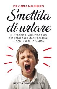 Smettila di urlare Book Cover