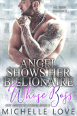 Angel Shows Her Billionaire Whose Boss: MC Biker Romance