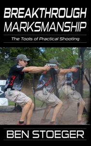 Breakthrough Marksmanship: The Tools of Practical Shooting Book Cover