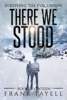 Frank Tayell - Surviving the Evacuation, Book 17: There We Stood artwork