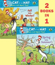Spring into Summer!/Fall into Winter! (The Cat in the Hat Knows a Lot About That!)