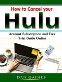 How to Cancel your Hulu Account Subscription and Free Trial Guide Online