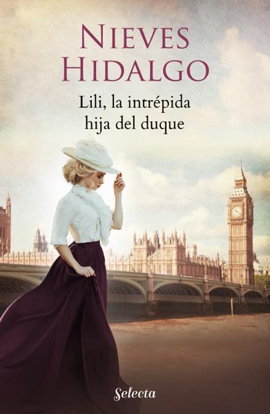 Lili, la intrépida hija del duque (Un romance en Londres 4) por Nieves Hidalgo